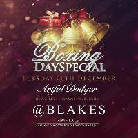 Blakes Boxing Day Special featuring Artful Dodger